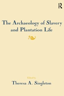 (ebook) The Archaeology of Slavery and Plantation Life - Social Sciences