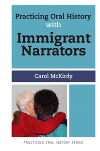 (ebook) Practicing Oral History with Immigrant Narrators - History