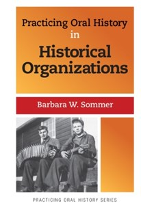 (ebook) Practicing Oral History in Historical Organizations - History