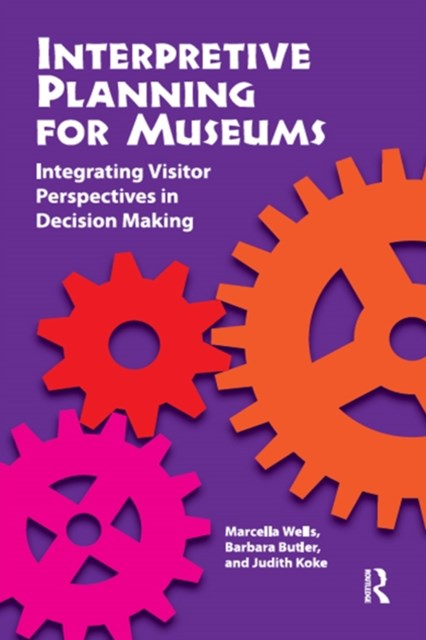 Interpretive Planning for Museums