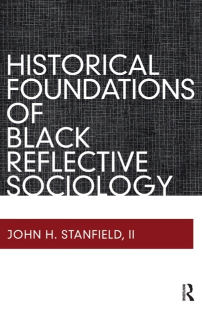 Historical Foundations of Black Reflective Sociology