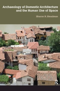 (ebook) Archaeology of Domestic Architecture and the Human Use of Space - Art & Architecture Architecture