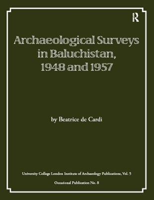 Archaeological Surveys in Baluchistan, 1948 and 1957