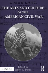 (ebook) The Arts and Culture of the American Civil War - Entertainment Music General