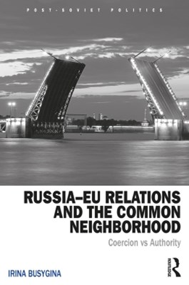 RussiaGÇôEU Relations and the Common Neighborhood