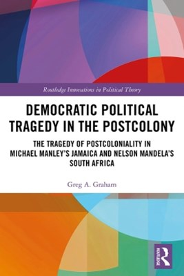 Democratic Political Tragedy in the Postcolony