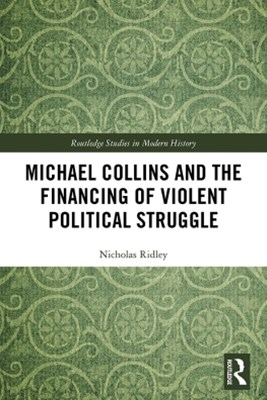 (ebook) Michael Collins and the Financing of Violent Political Struggle