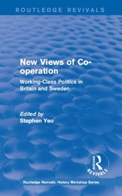 Routledge Revivals: New Views of Co-operation (1988)