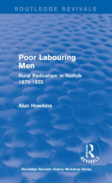 Routledge Revivals: Poor Labouring Men (1985)