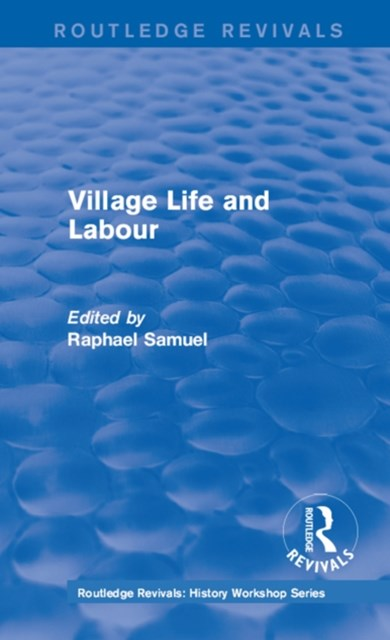Routledge Revivals: Village Life and Labour (1975)