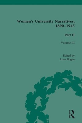 (ebook) Women's University Narratives, 1890–1945, Part II Vol 3