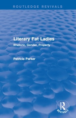 Routledge Revivals: Literary Fat Ladies (1987)