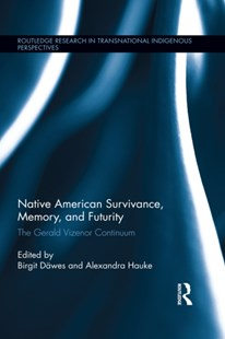 (ebook) Native American Survivance, Memory, and Futurity - History Latin America