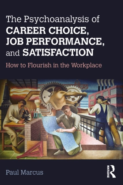 Psychoanalysis of Career Choice, Job Performance, and Satisfaction