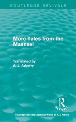 Routledge Revivals: More Tales from the Masnavi (1963)