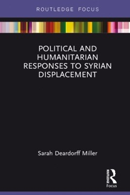 Political and Humanitarian Responses to Syrian Displacement
