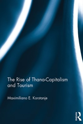 (ebook) The Rise of Thana-Capitalism and Tourism