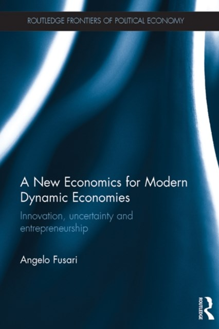 A New Economics for Modern Dynamic Economies