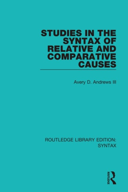 (ebook) Studies in the Syntax of Relative and Comparative Causes