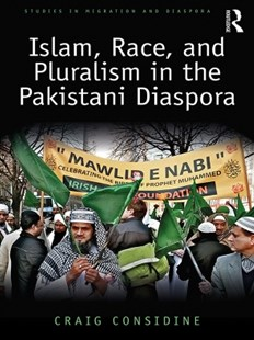 (ebook) Islam, Race, and Pluralism in the Pakistani Diaspora - History