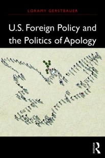 (ebook) U.S. Foreign Policy and the Politics of Apology - Politics Political Issues