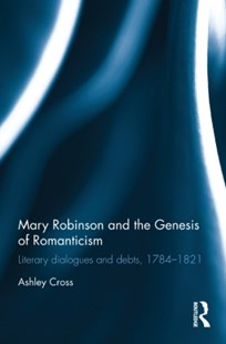 (ebook) Mary Robinson and the Genesis of Romanticism - Reference