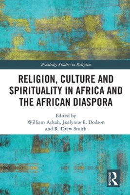 (ebook) Religion, Culture and Spirituality in Africa and the African Diaspora