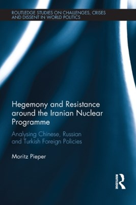 Hegemony and Resistance around the Iranian Nuclear Programme