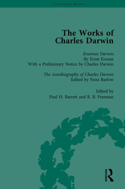 The Works of Charles Darwin: Vol 29: Erasmus Darwin (1879) / the Autobiography of Charles Darwin (1958)