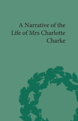 Narrative of the Life of Mrs Charlotte Charke