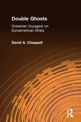 Double Ghosts: Oceanian Voyagers on Euroamerican Ships