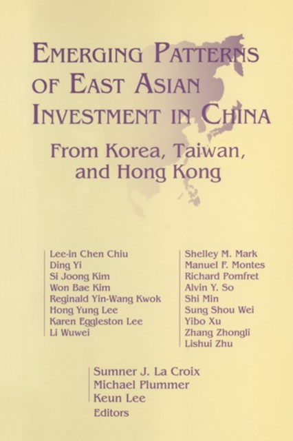 Emerging Patterns of East Asian Investment in China: From Korea, Taiwan and Hong Kong