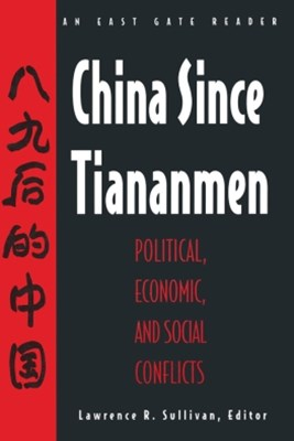 China Since Tiananmen: Political, Economic and Social Conflicts - Documents and Analysis