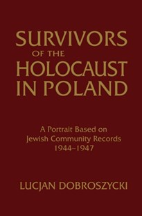 (ebook) Survivors of the Holocaust in Poland: A Portrait Based on Jewish Community Records, 1944-47 - History European