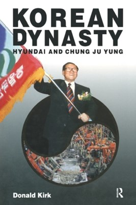 (ebook) Korean Dynasty: Hyundai and Chung Ju Yung