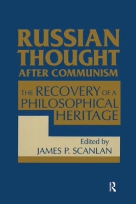 Russian Thought After Communism: The Rediscovery of a Philosophical Heritage