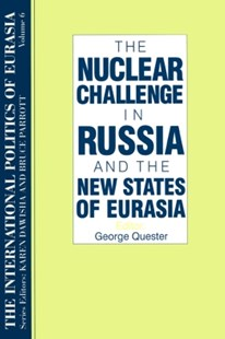 (ebook) The International Politics of Eurasia: v. 6: The Nuclear Challenge in Russia and the New States of Eurasia - Politics Political Issues