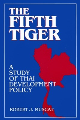 The Fifth Tiger: Study of Thai Development Policy