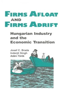 (ebook) Firms Afloat and Firms Adrift: Hungarian Industry and Economic Transition - Business & Finance Ecommerce
