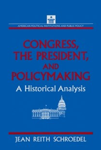 (ebook) Congress, the President and Policymaking: A Historical Analysis - Politics Political Issues
