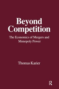(ebook) Beyond Competition: Economics of Mergers and Monopoly Power - Business & Finance Ecommerce