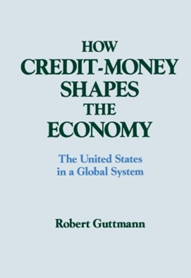 (ebook) How Credit-money Shapes the Economy: The United States in a Global System