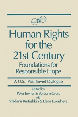 Human Rights for the 21st Century: Foundation for Responsible Hope