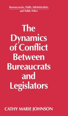 Dynamics of Conflict Between Bureaucrats and Legislators
