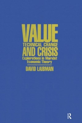 (ebook) Value, Technical Change and Crisis: Explorations in Marxist Economic Theory