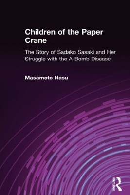 (ebook) Children of the Paper Crane: The Story of Sadako Sasaki and Her Struggle with the A-Bomb Disease