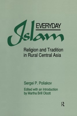 Everyday Islam: Religion and Tradition in Rural Central Asia