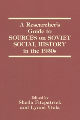 A Researcher's Guide to Sources on Soviet Social History in the 1930s