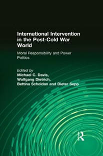 (ebook) International Intervention in the Post-Cold War World: Moral Responsibility and Power Politics - Education Trade Guides