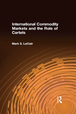 (ebook) International Commodity Markets and the Role of Cartels
